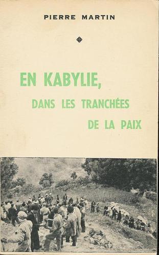 MARTIN-Pierrre_En-Kabylie-dans-les-tranchees-de-la-paix-1.jpg