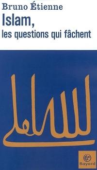 ETIENNE-Bruno_Islam les questions qui fâchent.jpg