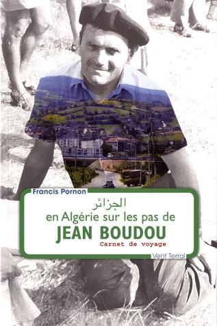 PORNON Francis_En Algérie, sur les pas de Jean BOUDOU.jpg