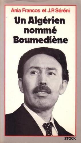 FRANCOS-Ania+SERENI-J-P_Un Algérien nommé Boumediène.jpg